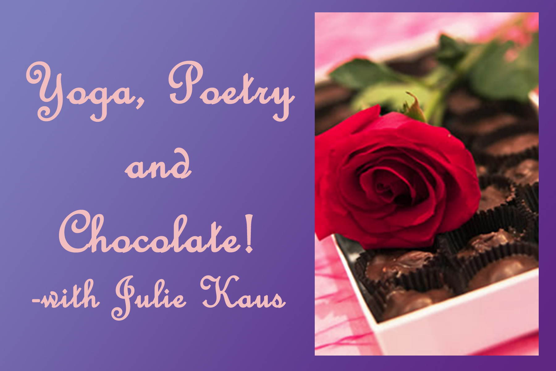 Yoga, Poetry, and Chocolate Workshop